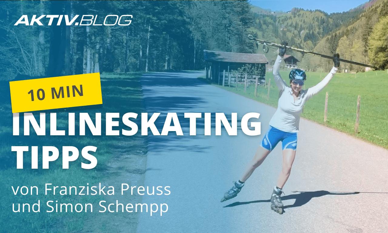 Inlineskating: Tipps von Franzi Preuss & Simon Schempp | Inliner-Training | ERDINGER Alkoholfrei