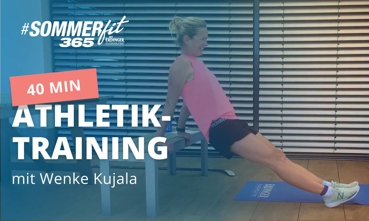 40Min Athletik-Training mit Wenke Kujala | Home Workout | Sommerfit365 mit ERDINGER Alkoholfrei