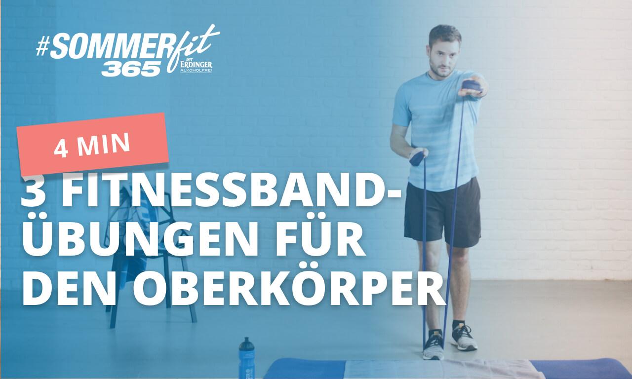 3 Oberkörper-Übungen mit Fitnessband | Upper Body Workout | Sommerfit365 mit ERDINGER Alkoholfrei